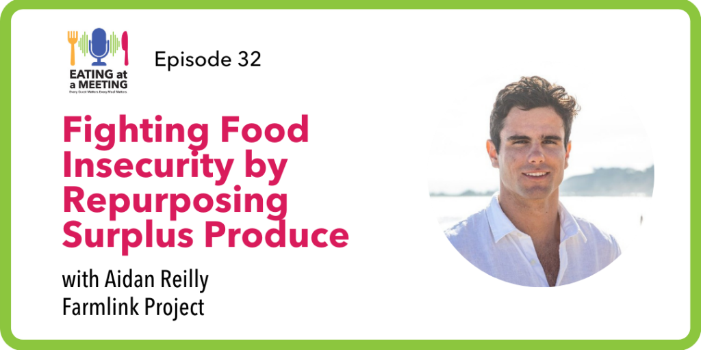 Fighting Food Insecurity by Repurposing Surplus Produce Aidan Reilly