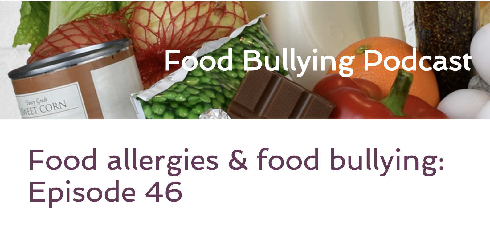 Food Bullying Podcast Episode 46 Food Allergies and Food Bullying video